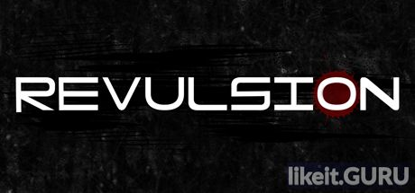✅ Download Revulsion Full Game Torrent | Latest version [2020] Shooter