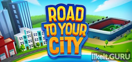 ✅ Download Road to your City Full Game Torrent | Latest version [2020] Simulator