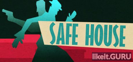 ✅ Download Safe House Full Game Torrent | Latest version [2020] Adventure