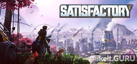 ✅ Download Satisfactory Full Game Torrent | Latest version [2020] Adventure