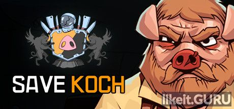✅ Download Save Koch Full Game Torrent | Latest version [2020] Adventure