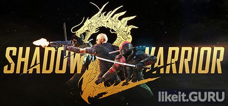 Download full game Shadow Warrior 2 via torrent on PC