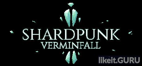 ❌ Download Shardpunk: Verminfall Full Game Torrent | Latest version [2020] RPG