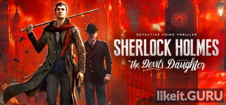 ✅ Download Sherlock Holmes: The Devil's Daughter Full Game Torrent | Latest version [2020] Adventure