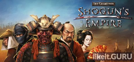 ✔️ Download Shogun's Empire: Hex Commander Full Game Torrent | Latest version [2020] Strategy