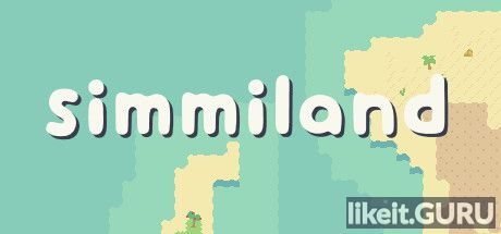 ✔️ Download Simmiland Full Game Torrent | Latest version [2020] Simulator