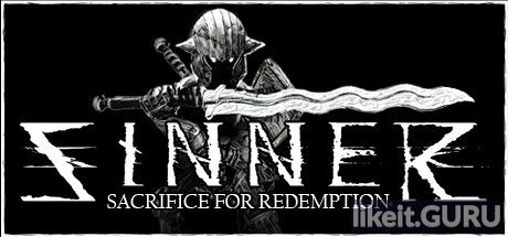 ✅ Download Sinner: Sacrifice for Redemption Full Game Torrent | Latest version [2020] RPG