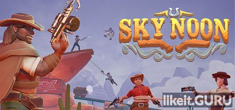 ✅ Download Sky Noon Full Game Torrent | Latest version [2020] Shooter