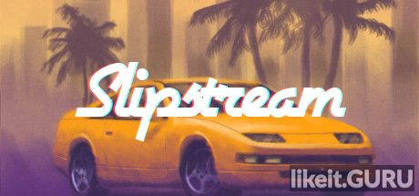 ❌ Download Slipstream Full Game Torrent | Latest version [2020] Arcade