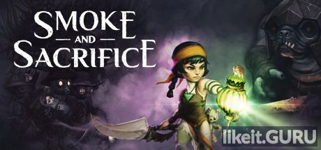 ✅ Download Smoke and Sacrifice Full Game Torrent | Latest version [2020] RPG