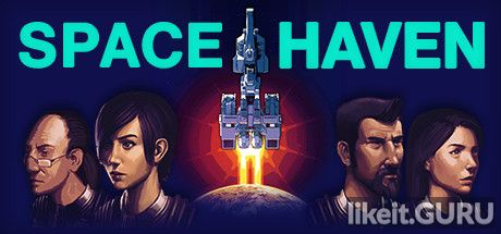 ✅ Download Space Haven Full Game Torrent | Latest version [2020] RPG