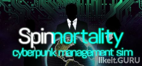 ✅ Download Spinnortality | cyberpunk management sim Full Game Torrent | Latest version [2020] Simulator