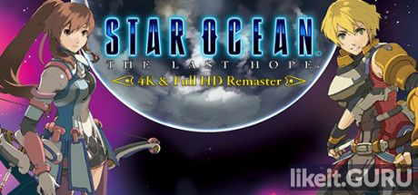 ✅ Download STAR OCEAN - THE LAST HOPE - 4K & Full HD Remaster Full Game Torrent | Latest version [2020] RPG