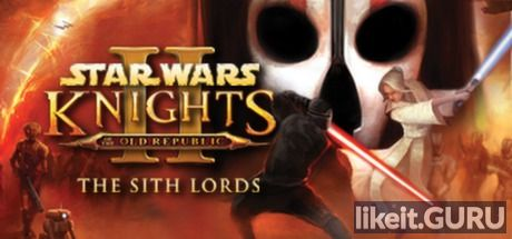 ✅ Download STAR WARS Knights of the Old Republic II - The Sith Lords Full Game Torrent | Latest version [2020] RPG