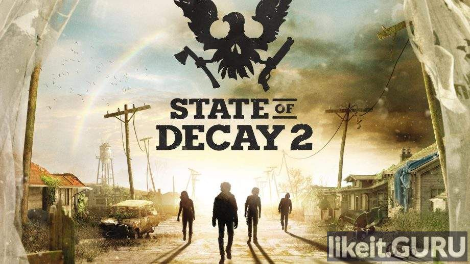 ✅ Download State of Decay 2 Full Game Torrent | Latest version [2020] Adventure