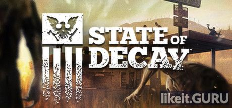 ✔️ Download State of Decay Full Game Torrent | Latest version [2020] Action