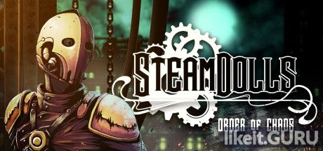 ✅ Download SteamDolls - Order Of Chaos Full Game Torrent | Latest version [2020] Arcade