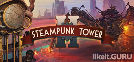 ✅ Download Steampunk Tower 2 Full Game Torrent | Latest version [2020] Strategy
