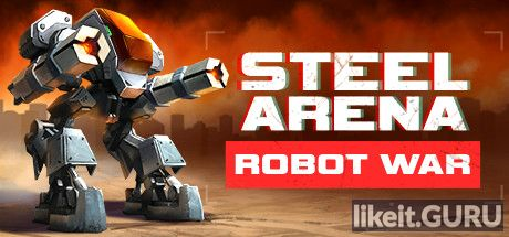 ✔️ Download Steel Arena: Robot War Full Game Torrent | Latest version [2020] Action