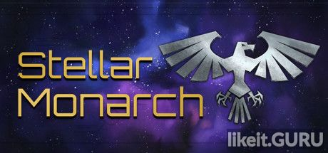 ✅ Download Stellar Monarch Full Game Torrent | Latest version [2020] Simulator