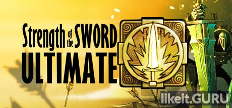 ✅ Download Strength of the Sword ULTIMATE Full Game Torrent | Latest version [2020] RPG