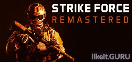 ✅ Download Strike Force Remastered Full Game Torrent | Latest version [2020] Shooter