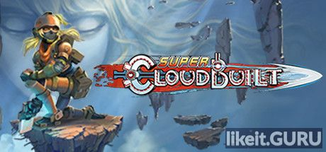 ❌ Download Super Cloudbuilt Full Game Torrent | Latest version [2020] Action