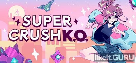 ✅ Download Super Crush KO Full Game Torrent | Latest version [2020] Arcade