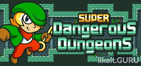 ✅ Download Super Dangerous Dungeons Full Game Torrent | Latest version [2020] Arcade
