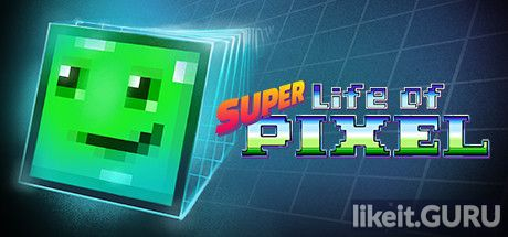 ✔️ Download Super Life of Pixel Full Game Torrent | Latest version [2020] Arcade