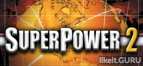 ✔️ Download SuperPower 2 Full Game Torrent | Latest version [2020] Simulator