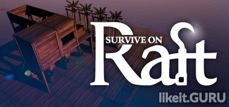 ✅ Download Survive on Raft Full Game Torrent | Latest version [2020] Simulator