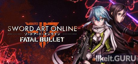 ✅ Download Sword Art Online: Fatal Bullet Full Game Torrent | Latest version [2020] RPG