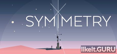 ✅ Download SYMMETRY Full Game Torrent | Latest version [2020] Adventure