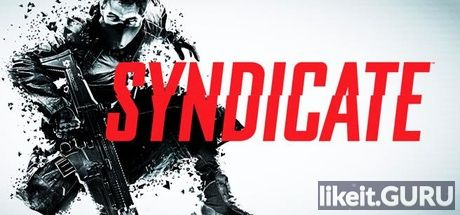 ✅ Download Syndicate Full Game Torrent | Latest version [2020] Shooter