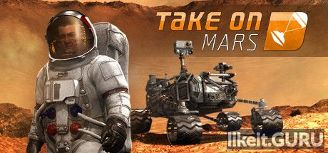 ✅ Download Take on Mars Full Game Torrent | Latest version [2020] Simulator