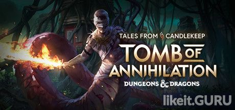 ❌ Download Tales from Candlekeep: Tomb of Annihilation Full Game Torrent | Latest version [2020] RPG