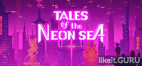 ✅ Download Tales of the Neon Sea Full Game Torrent | Latest version [2020] RPG