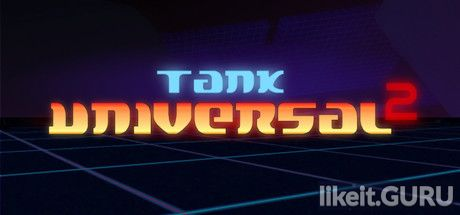✅ Download Tank Universal 2 Full Game Torrent | Latest version [2020] Action