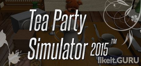 ✅ Download Tea Party Simulator 2015 Full Game Torrent | Latest version [2020] Simulator