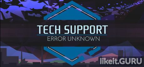 ✅ Download Tech Support: Error Unknown Full Game Torrent | Latest version [2020] Simulator