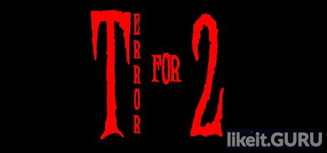✅ Download Terror for Two Full Game Torrent | Latest version [2020] Action \ Horror