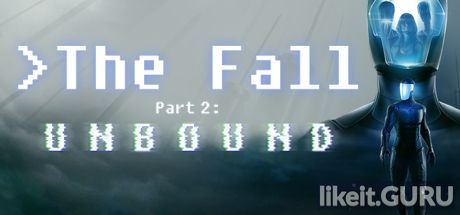 ✔️ Download The Fall Part 2: Unbound Full Game Torrent | Latest version [2020] Arcade
