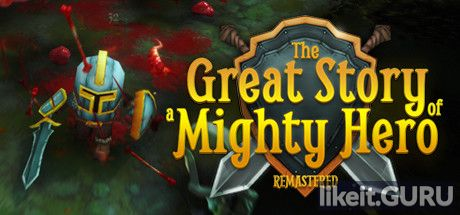 ✅ Download The Great Story of a Mighty Hero - Remastered Full Game Torrent | Latest version [2020] RPG