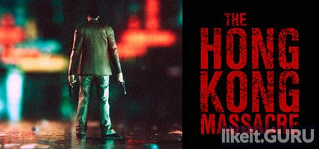 ✅ Download The Hong Kong Massacre Full Game Torrent | Latest version [2020] Action