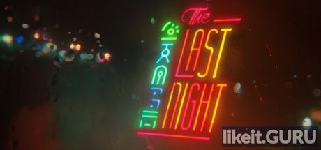 ✅ Download The Last Night Full Game Torrent | Latest version [2020] Arcade
