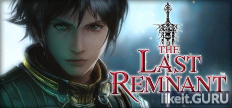 ✔️ Download The Last Remnant Full Game Torrent | Latest version [2020] RPG