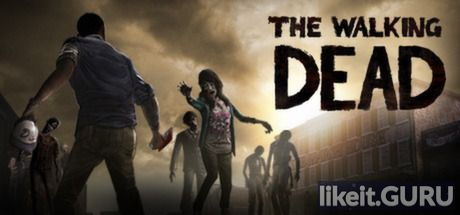 ✅ Download The Walking Dead: Season 1 Full Game Torrent | Latest version [2020] Adventure