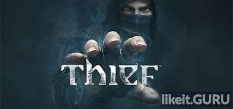 ✅ Download Thief Full Game Torrent | Latest version [2020] Adventure