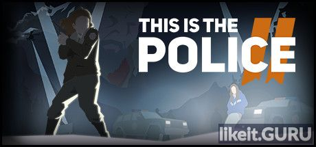 ✅ Download This Is the Police 2 Full Game Torrent | Latest version [2020]